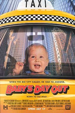"Film poster depicting a infant in a taxi, happily watching these buildings. The title ""Baby's Day Out"", a text ""When the big city called, he had to answer. Born to go wild."", the names of the cast, director, producer, music composer and a release date appear at the bottom."