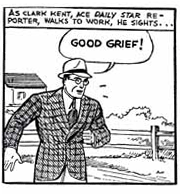 "Clark Kent yelling ""Good Grief!"""