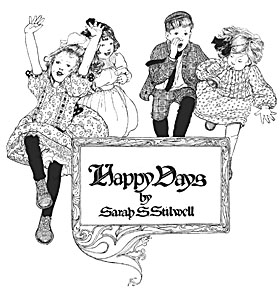 Sarah Stilwell Weber, Happy Days, pen and ink, book title page, 1902