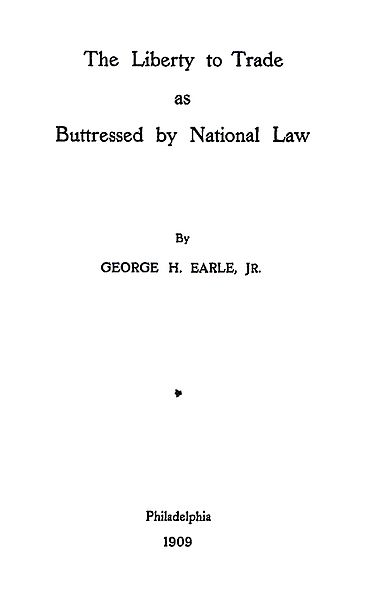 Earle, Liberty to Trade as Buttressed by National Law, 1909 Title