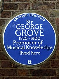 Sir GEORGE GROVE 1820-1900 Promoter of Musical Knowledge lived here
