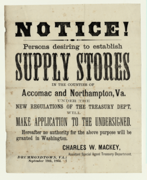 Notice! Persons desiring to establish Supply Stores in the Counties of Accomac and Northampton, Va. Drummondtown, Virginia, 1864